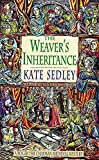 Sedley, Kate: Weavers Inheritance