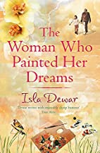 The Woman Who Painted Her Dreams by Isla…