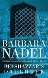 Barbara Nadel: Belshazzar's Daughter