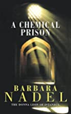 A Chemical Prison by Barbara Nadel