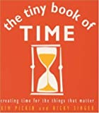 Singer, Nicky: The Tiny Book of Time: Creating Time for the Things That Matter