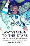 Foale, Colin: Waystation to the Stars: The Story of Mir, Michael and Me