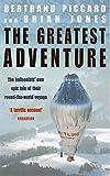 Piccard, Bertrand: The Greatest Adventure