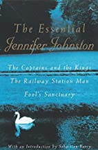 The Essential Jennifer Johnston: The…