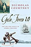 Courtney: Gale Force 10: The Life and Legacy of Admiral Beaufort 1774-1857