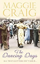 The Dancing Days by Maggie Craig