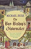 Jecks, Michael: The Boy-Bishop's Glovemaker (Knights Templar)