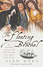 The Floating Brothel: The Extraordinary True…