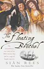 The Floating Brothel by Sian Rees
