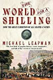 Michael Leapman: The World for a Shilling: How the Great Exhibition of 1851 Shaped a Nation