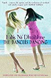 Ni Dhuibhne, Ellis: The Dancers Dancing