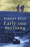 Ryan, Robert: Early One Morning