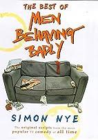 The Best of Men Behaving Badly by Simon…