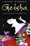 Downer, Lesley: Geisha: La historia secreta de un mundo que desaparese/The Secret History of a Vanishing World