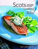 Lawrence, Sue: Scots Cooking: The Best Traditional and Contemporary Scottish Recipes