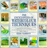 Harrison, Hazel: The Encyclopedia of Watercolour Techniques