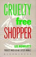 The Cruelty Free Shopper by Lis Howlett