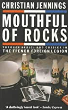 Mouthful of Rocks: Modern Adventures in the&hellip;