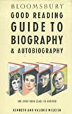 McLeish, Kenneth: Bloomsbury Good Reading Guide to Biography & Autobiography