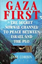 Gaza First: The Secret Norway Channel To…
