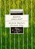 Gallant, Mavis: Green Water, Green Sky (Bloomsbury classics)
