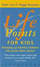 LifePoints for Kids (LifePoints) by Peter…