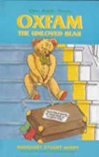 Oxfam, the Unloved Bear (Attic Toys) by…