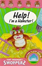 Help! I'm a hamster! : a swoppers story / by…