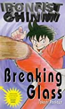 Breaking Glass (Ironfist Chinmi - Kung Fu…
