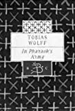Wolff, Tobias: In Pharaoh's Army: Memories of a Lost War (Bloomsbury Classic Series)