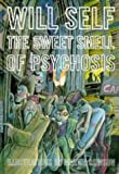 Self, Will: The Sweet Smell of Psychosis