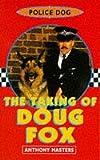 Masters, Anthony: Police Dog: Bk.1