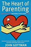 Gottman, John M.: The Heart of Parenting: How to Raise an Emotionally Intelligent Child
