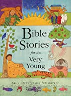 Bible Stories for the Very Young by Sally…