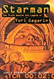 Bizony, Piers: Starman: The Truth behind the Legend of Yuri Gagarin