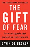 De Becker, Gavin: Gift of Fear: Survival Signals That Protect Us from Violence