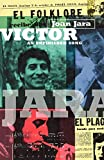 Jara, Joan: Victor : The Life and Music of Victor Jara