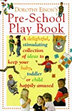 Dorothy Einon's Pre-school Play Book by…