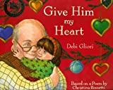 Gliori, Debi: Give Him My Heart