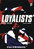 Taylor, Peter: The Loyalists: Ulster's Protestant Paramilitaries