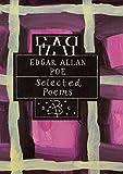 Poe, Edgar Allan: Edgar Allan Poe Selected Poems (Bloomsbury Poetry Classics)