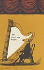 Unstrung Harp, Or, Mr Earbrass Writes a…