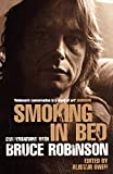 Smoking in Bed Conversations with Bruce Robinson