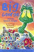 Big George and the Seventh Knight by Eric…