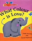 Strachan, Linda: What Colour Is Love?