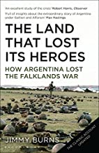 Land That Lost Its Heroes: How Argentina…