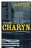 Charyn, Jerome: Secret Isaac (Isaac Quartet)