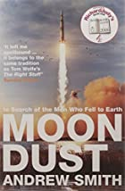 Moondust: In Search of the Men Who Fell to…
