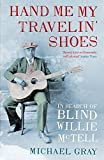 Michael Gray: Hand Me My Travelin' Shoes
