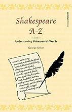Shakespeare A-Z: Understanding Shakespeare's…